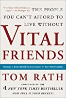 Vital Friends: The People You Can�t Afford to Live Without
