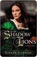 In the Shadow of Lions (Chronicles of the Scribe, Book 1)