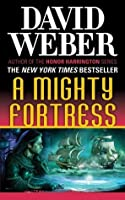 A Mighty Fortress (Safehold, #4)