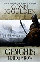 Genghis: Lords of the Bow (Conqueror, #2)