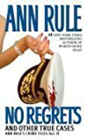 No Regrets: Ann Rule's Crime Files: Volume 11 (Ann Rule's Crime Files)