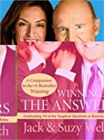Winning: The Answers: Confronting 74 of the Toughest Questions