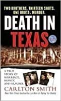 Death in Texas: A True Story of Marriage, Money, and Murder (St. Martin's True Crime Library.)