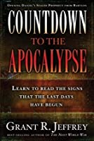 Countdown to the Apocalypse: Learn to read the signs. The last days have begun.
