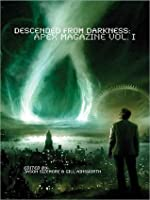 Descended From Darkness: Apex Magazine Vol. I