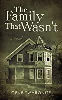 The Family That Wasn't:A Novel