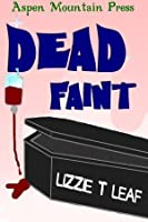 Dead Faint (Dead Done Right #2)