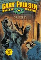 Grizzly (Gary Paulsen World of Adventure)