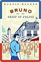 Bruno, Chief of Police: A Novel of the French Countryside [1] (Bruno Chief Of Police)