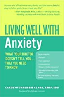 Living Well with Anxiety: What Your Doctor Doesn't Tell You... Tha