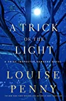 A Trick of the Light (Chief Inspector Armand Gamache #7)