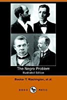 The Negro Problem (Illustrated Edition)