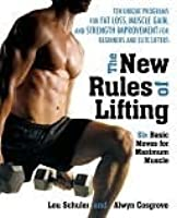 New Rules of Lifting: Six Basic Moves for Maximum Muscle