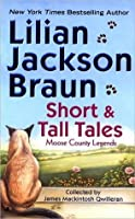 Short & Tall Tales: Moose County Legends Collected By James Mackintosh Qwilleran