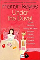 Under The Duvet: Notes on High Heels, Movie deals, Wagon Wheels, Shoes, Reviews, Having the Blues, Builders, Babies, Families and other Calamities