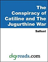 The Jugurthine War / The Conspiracy of Catiline (Penguin Classics)