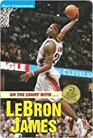 On the Court with...LeBron James (On the Court With)