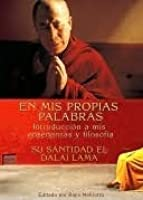 An Introduction to the Teachings and Philosophy of the Dalai Lama in His Own Words