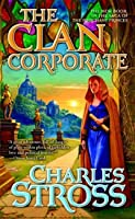 The Clan Corporate (The Merchant Princes, #3)
