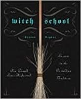 Witch School Second Degree: Lessons in the Correllian Tradition (Witch School)