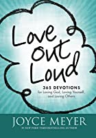 Love Out Loud: Devotions on Loving God, Yourself, and Others