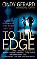 To the Edge (Bodyguard, #1)
