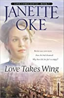 Love Takes Wing (Love Comes Softly #7)