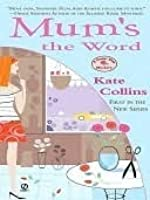 Mum's the Word (A Flower Shop Mystery #1)
