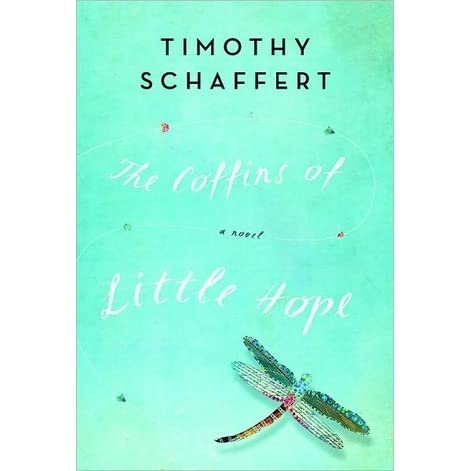 The Coffins Of Little Hope By Timothy Schaffert Reviews border=
