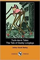 Tuck-me-in Tales: The Tale of Daddy Longlegs (Dodo Press)