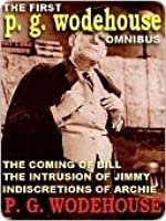 The First P. G. Wodehouse Omnibus