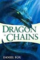 Dragon in Chains (Moshui, #1)