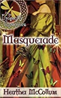 Masquerade (The Dragonfly Chronicles, #3)