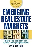 Emerging Real Estate Markets: How to Find and Profit from Up-and-Coming Areas: How to Find and Profit from Up and Coming Areas