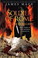 Soldier of Rome: Heir to Rebellion: Book Three of the Artorian Chronicles