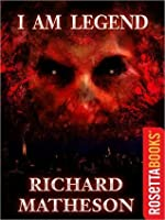 I Am Legend by Richard Matheson — Reviews, Discussion, Bookclubs ...