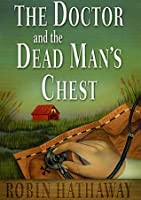 The Doctor and the Dead Man's Chest (Dr. Fenimore Mysteries, #3)