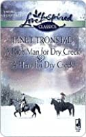 A Rich Man for Dry Creek / A Hero for Dry Creek (Love Inspired Classics)