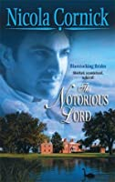 The Notorious Lord (Mills and Boon Historical, #897) (Harlequin Historical Series, #759)