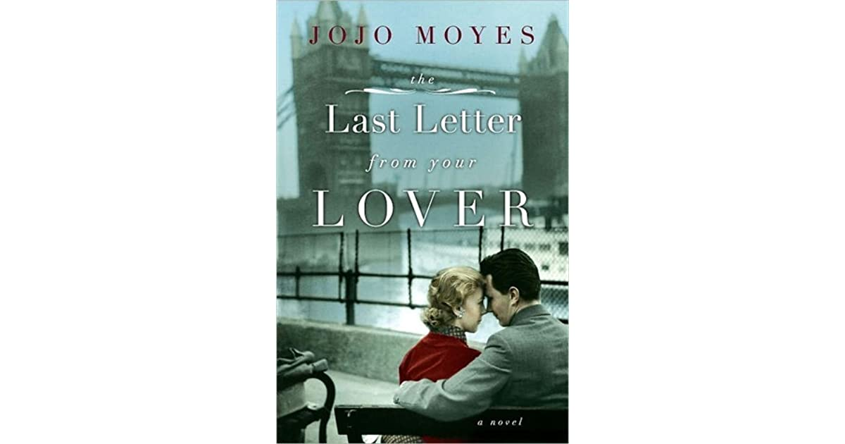 The Last Letter from Your Lover by Jojo Moyes — Reviews
