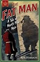The Fat Man: A Tale of North Pole Noir