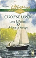 Love Is Patient and A Heart's Refuge: Love Is Patient\A Heart's Refuge (Love Inspired Classics)
