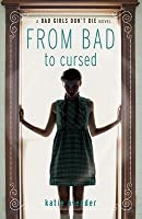 From Bad to Cursed (Bad Girls Don't Die, #2)