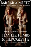 Temples, Tombs & Hieroglyphs: A Popular History of Ancient Egypt