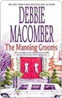 The Manning Grooms (includes: Those Manning Men, #3 - 4)