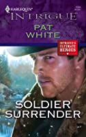 Soldier Surrender (Harlequin Intrigue)
