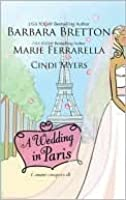 A Wedding In Paris: We'll Always Have Paris / Something Borrowed, Something Blue / Picture Perfect
