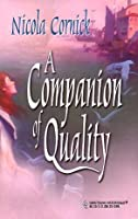 A Companion of Quality (Harlequin Historical Series #99) (The Steepwood Scandals #4)