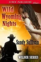 Wild Wyoming Nights (Wilder Series 1)