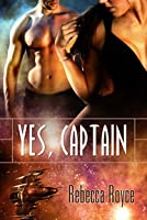 Yes, Captain